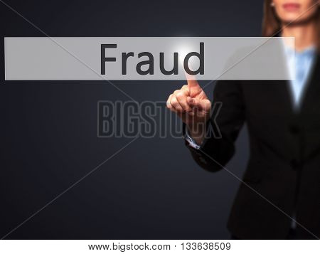 Fraud - Businesswoman Hand Pressing Button On Touch Screen Interface.