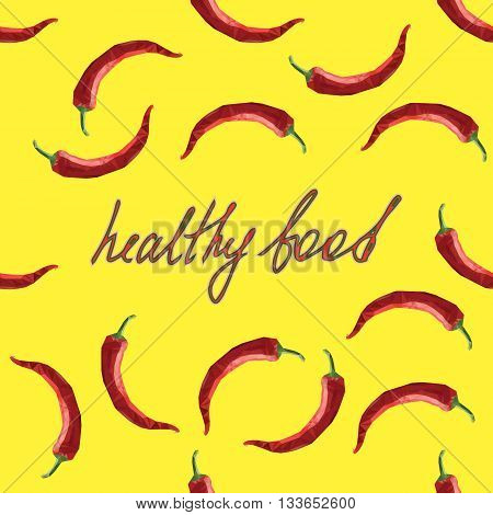 Green vector card design with polygonal red chilli and hand drawn text healthy food. Modern healthy food illustration. Chili pepper, chilli, chilly, chile template on a yellow background.