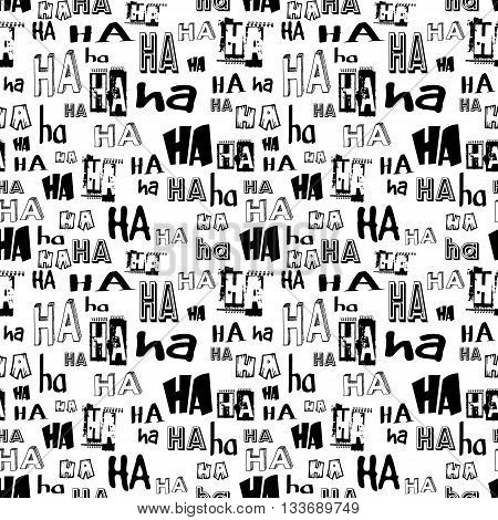 Vector. HA HA seamless pattern. Funny background suitable for paper or textile print card or web background. No background color black letters