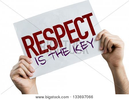 Respect Is The Key placard isolated on white background