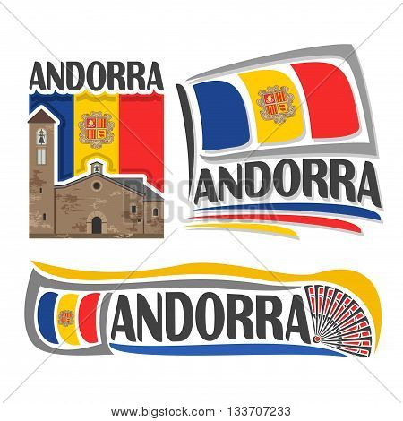 Vector logo for Andorra, 3 isolated illustrations: Sant Marti de la Cortinada on background of national state flag, symbol of Principality of Andorra and andorran flag beside hand fan close-up