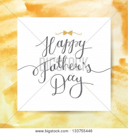 happy fathers day, vector lettering for greeting card, handwritten text