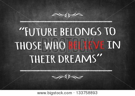 Future belongs to those who believe in their dreams on Blackboard
