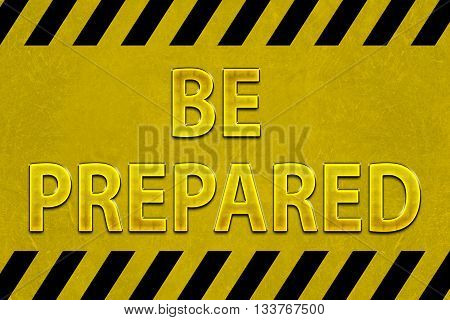 BE PREPARED - message for business concept