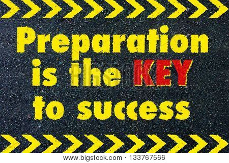 Preparation is the key to success motivational quote on road
