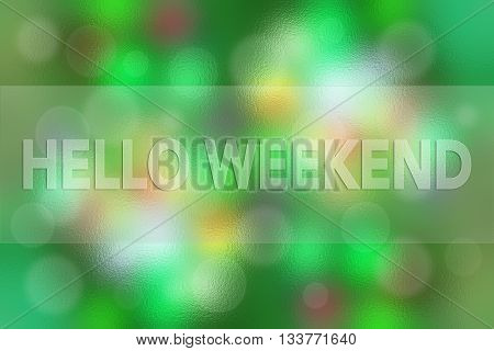 Hello Weekend word - inspirational quote concept