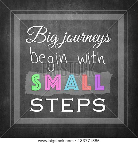 Big journeys begin with small steps inspire quote