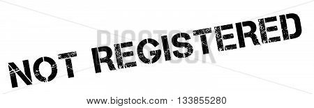 Not Registered Black Rubber Stamp On White