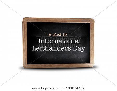 International Lefthanders Day  on a blackboard