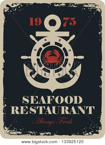 Retro banner for a seafood restaurant with a picture of an anchor and the wheel and crab
