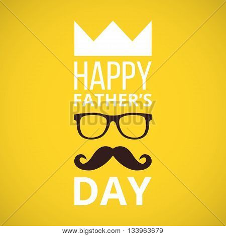 Happy father's day flat design illustration. Trendy yellow banner with father's day decoration elements. Words, crown, glasses, mustache. Vector illustration