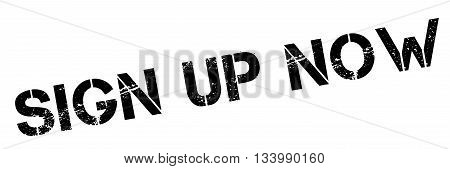 Sign Up Now Black Rubber Stamp On White