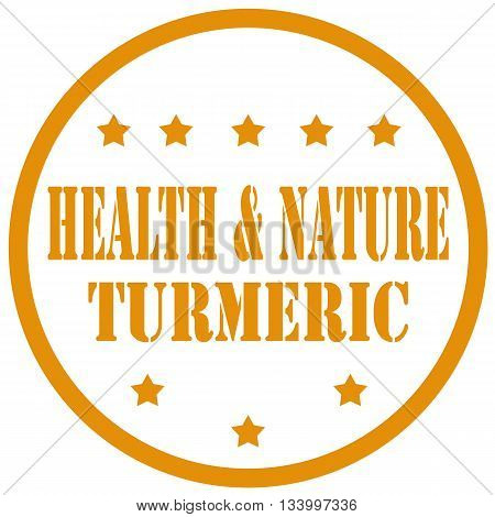 Stamp with text Turmeric-Health & Nature, vector illustration
