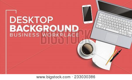 Workplace Desktop Background Vector. Lifestyle Relaxing Concept. Laptop, Keyboard, Coffee Cup, Smart
