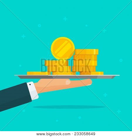 Hand Giving Money Vector Illustration, Flat Carton Man With Coins Cash Stack In Hand, Concept Of Suc