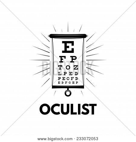 Ophthalmic Table For Visual Examination. Oculist Logo. Vector Illustration.