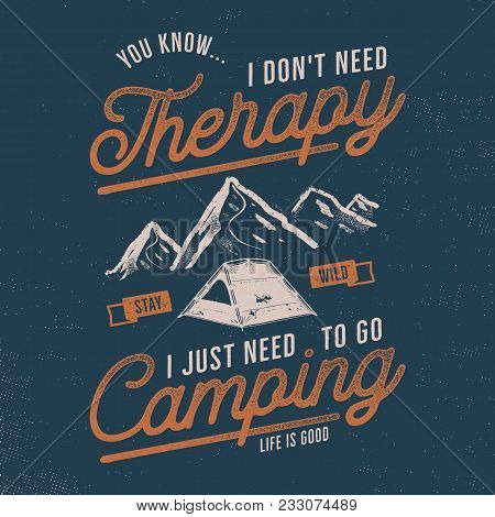 Vintage Hand Drawn T Shirt Design. Wanderlust, Camping Thematic Tee Graphics. Typography Poster With
