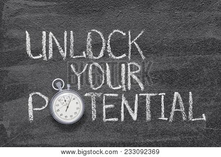 unlock your potential phrase handwritten on chalkboard with vintage precise stopwatch used instead of O poster
