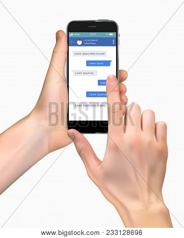 Realistic Hand Holding Mobile Phone Isolated On White Background. Social Network Concept Of Chatting