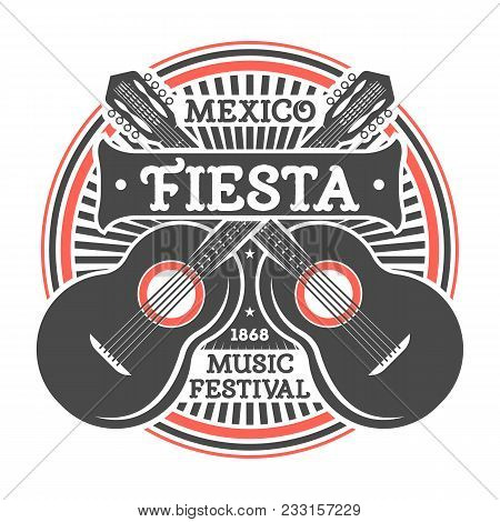Mexican Fiesta Vintage Isolated Label With Guitar. Traditional Authentic Mexican Culture Element, Na