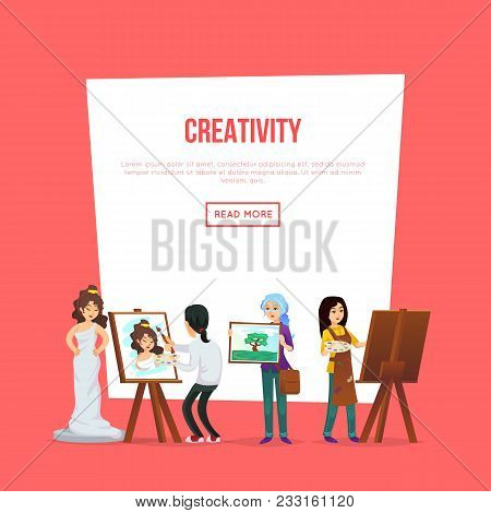 Creativity Poster With Artists Painting And Showing Artworks. Student In Art Workshop, Painter Drawi