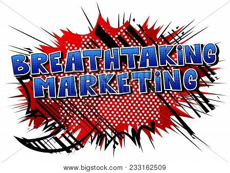Breathtaking Marketing - Comic Book Style Word On Abstract Background.