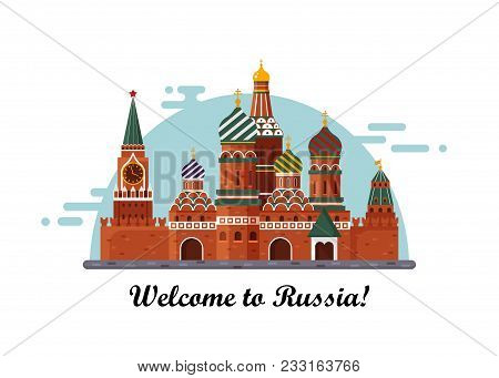 Welcome To Russia. St. Basil S Cathedral On Red Square. Kremlin Palace Isolated On White Background