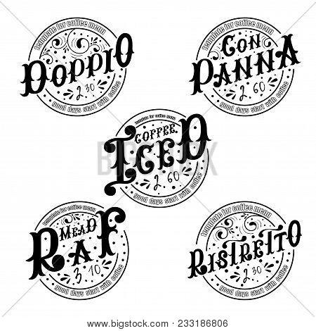Set Of Templates For Coffee Menu. Doppio. Con Panna. Iced Coffee.mead Raf. Ristretto.