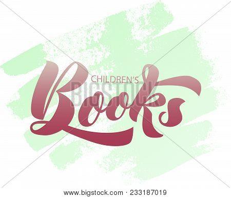 Vector Lettering Of Text Children's Books