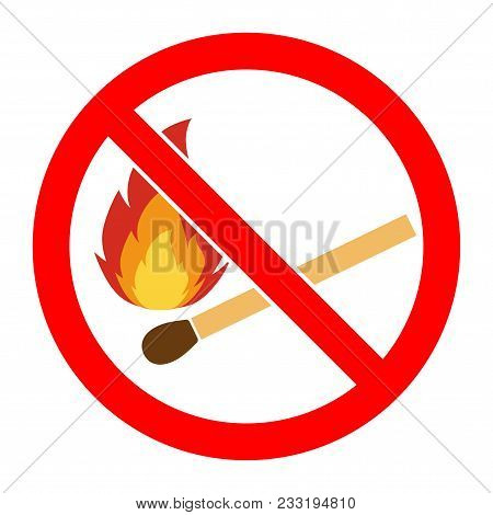 No Fire, No Open Flame Sign. No Fire Sign. Prohibits Danger Open Flame Icon. Silhouette Matchstick I