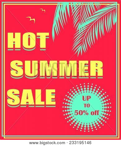 Hot red poster with hot summer sale lettering, offer label, palm leaves  and seagull. Art deco style. Background for banner, flyer, tag, card, brochure