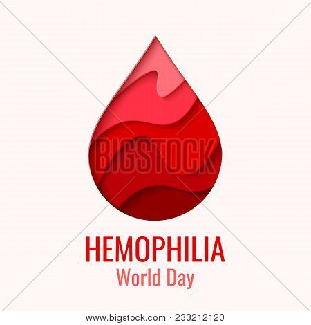 World Hemophilia Day Vector Background. Awareness Poster With Red Paper Cut Blood Drop. Blood Donor