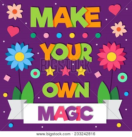 Make Your Own Magic. Card. Vector Illustration