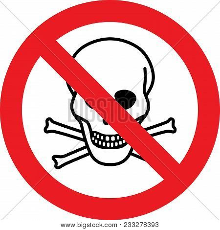 No Deadly Danger Chemicals Allowed Sign  On A White Background