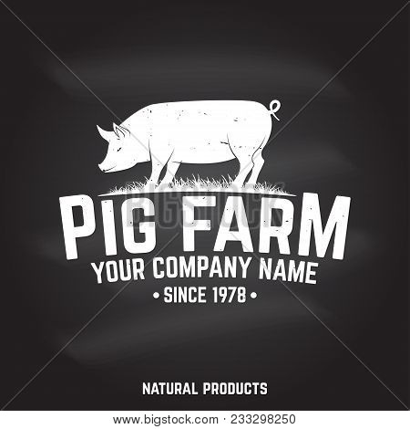 Pig Farm Badge Or Label On The Chalkboard. Vector. Vintage Typography Design With Pig Silhouette. El