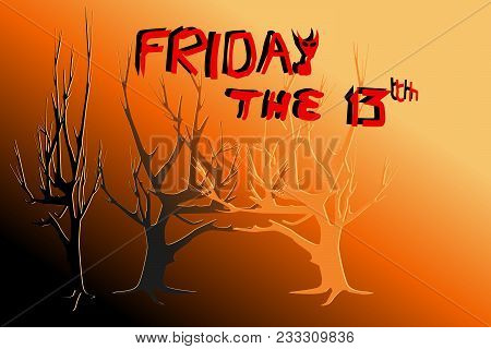 Dead Trees In Yellow And Red Light - Concepts Of Halloween, Friday The 13th, Mystery. Black And Oran