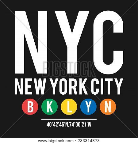 T-shirt Design In The Concept Of New York City Subway. Cool Typography With Borough Brooklyn For Shi