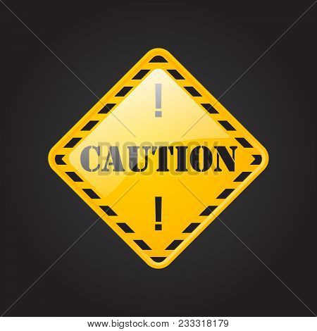 Danger, Coution, Attantion, Keep Out And Under Construction Industrial Yellow Sign. Warning Work Dan
