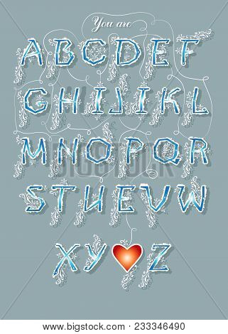 Artistic Alphabet With Encrypted Romantic Message You Are Incredible. Graceful Blue Letters With Whi
