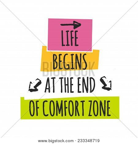 Card With Lettering Life Begins At The End Of Comfort Zone Isolated On White Background. Vector Illu