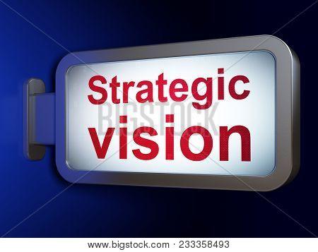 Finance Concept: Strategic Vision On Advertising Billboard Background, 3d Rendering
