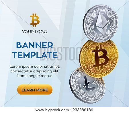 Crypto Currency Editable Banner Template. Bitcoin, Ethereum, Litecoin. 3d Isometric Physical Coins.