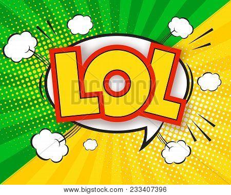 Lol Comic Pop Art Speech Bubble Quote. Lol Cartoon Speech Bubble With Cute Graphic Design Elements,