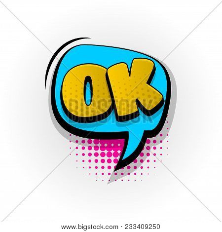 Ok Good Fine Yes Hand Drawn Pictures Effects. Template Comics Speech Bubble Halftone Dot Background.