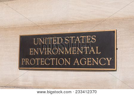 Washington, Dc - March 14, 2018: Environmental Protection Agency Sign At The Epa Building In Washing