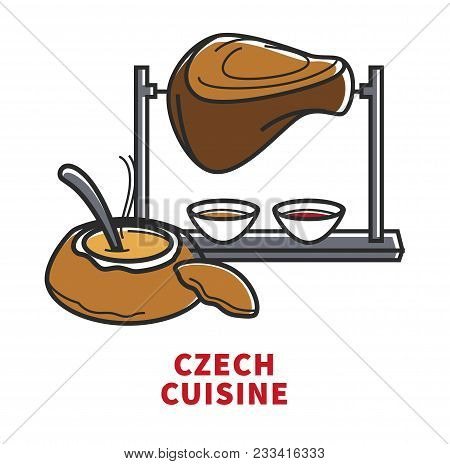 Czech Cuisine Promotional Poster With Cream Coup In Bowl Made Of Bread And Meat On Spit With Sauces.