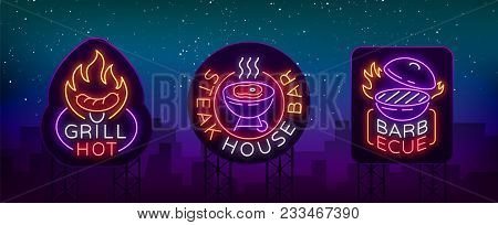 Grill Is A Set Of Neon-style Logos. Vector Illustration On The Theme Of Food, Meat Of The Same. Coll