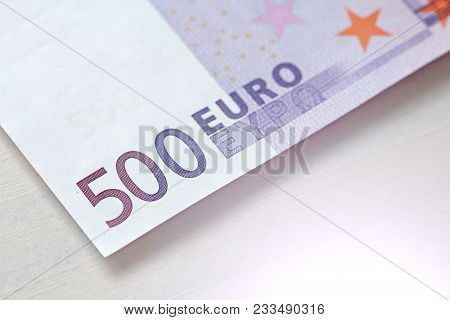 Five Hundred Euros. 500 Euro With One Note. 500 Euro.