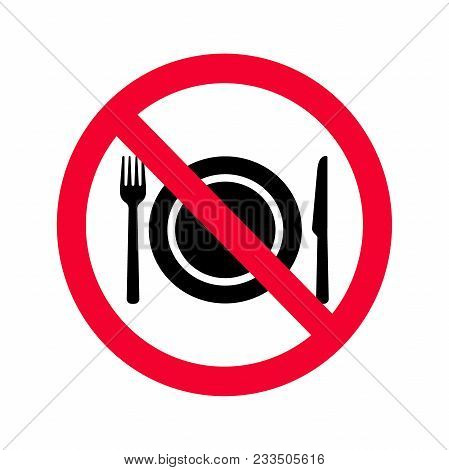 No Eating Allowed Sign. Red Prohibition No Food Sign. Do Not Eat Sign