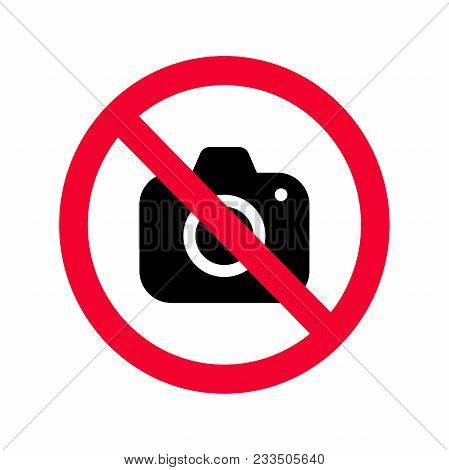 No Cameras Allowed Sign. Red Prohibition No Camera Sign. No Taking Pictures, No Photographs Sign